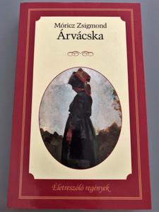 Árvácska by Móricz Zsigmond / Hungarian Classic Novel / Életreszóló regények / Kossuth Kiadó 2015 / Paperback (9789630980739)