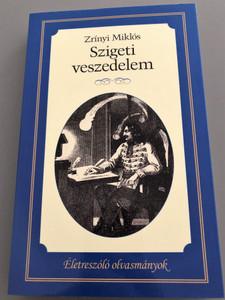 Szigeti veszedelem by Zrínyi Miklós / Életreszóló olvasmányok / The Siege of Sziget - Hungarian Epic Poem / Kossuth kiadó 2017 / Paperback (9789630987233)