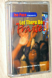 Joe Pace Presents Let There Be Praise! / Urban worship for today's church / Integrity Music ‎– Audio Cassette / 18444