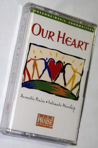 Our Heart - Acoustic Praise, Intimate Worship / Live Praise & Worship / Hosanna! Music - Audio Cassette / 12974