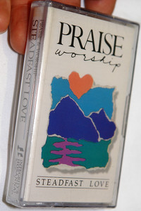 Praise & Worship - Steadfast Love / Integrity's Hosanna! Music - Audio Cassette