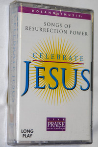 Songs Of Resurrection Power / Celebrate Jesus / Live Praise & Worship / Hosanna! Music - Audio Cassette / 14344