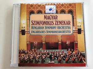 Magyar Szimfonikus Zenekar / Hungarian Symphony Orchestra / Ungarisches Symphonieorchester / Tavkozlesi Zenei Alapitvany Audio CD 1994 Stereo / BRSB 0028