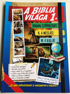 A Biblia világa 1. by Csalog Eszter, Grüll Tibor, Hack Márta / The World of the Bible - Hungarian illustrated textbook for Christian schools / Illustrations by Sergio Cariello / Editor: Horváth András (9789639617810)