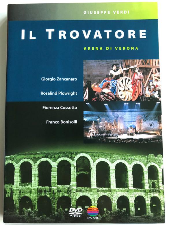 Giuseppe Verdi - Il Trovatore DVD / Arena di Verona / Giorgio Zancanaro, Rosalind Plowright, Fiorenza Cossotto, Franco Bonisolli / Orchestra & Chorus Arena di Verona / Conducted by Reynald Giovaninetti / NVC Arts (0745099921521)