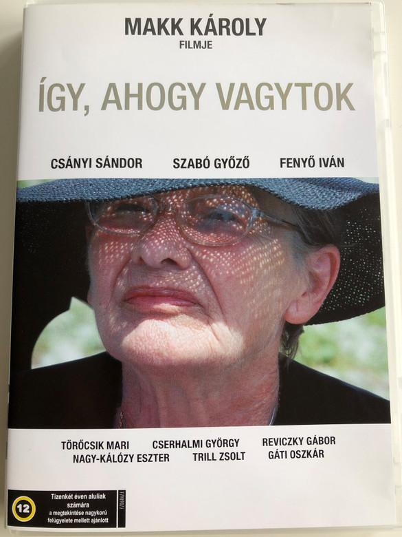 Így, ahogy vagytok DVD 2010 / Directed by Makk Károly / Starring: Csányi Sándor, Szabó Győző, Fenyő Iván, Törőcsik Mari, Cserhalmi György, Reviczky Gábor (5996357344360)