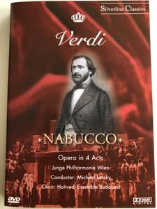 Verdi - Nabucco DVD 2000 / Opera in 4 Acts / Junge Philharmonie Wien / Conducted by Michael Lessky / Honvéd Ensemble Choir / Silverline Classics / (5999881067996)