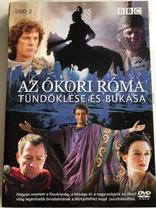 Ancient Rome: The Rise and Fall of an Empire DVD 2006 Az ókori Róma Tündöklése és Bukása Disc 2. / BBC / Directed by Peter Firth / Starring: Sean Pertwee, Catherine McCormack, Michael Sheen, David Threlfall / Docudrama series / 3 episodes on disc (5996473003455)