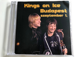 Kings on Ice - Budapest szeptember 1. / EVGENY PLUSHENKO & EDVIN MARTON / Audio CD (KingsOnIceCD)