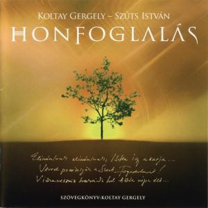 Koltay Gergely - Szűts István - Honfoglalás - Rockopera 2CD / Audio CD 2011