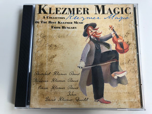 Klezmer Magic - A Collection of The Best Klezmer Music From Hungary / Budapest Klezmer Band, Pannonia Klezmer Band, Odessa Klezmer Band, David Klezmer Quintet / BMG Ariola Hungary Audio CD 2000 / 74321 792982