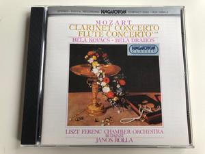 Mozart - Clarinet Concert, Flute Concerto K 314 / Béla Kovács, Béla Drahos / Liszt Ferenc Chamber Orchestra, János Rolla / Hungaroton Audio CD 1995 Stereo / HCD 12590-2