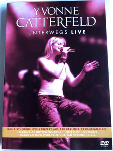 Yvonne Catterfeld Unterwegs LIVE DVD 2005 / Live Concert in Columbia Hall Berlin 2005 / Live - Konzert aus der Columbiahalle in Berlin am 09.05.2005 (828766925494)