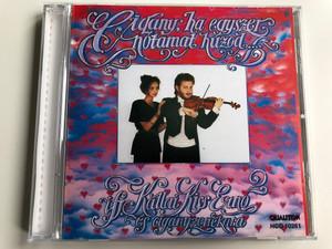 Cigány, Ha Egyszer Nótámat Húzod / Ifj. Kállai Kiss Ernő És Cigányzenekara / Qualiton Audio CD 1991 / HCD 10261