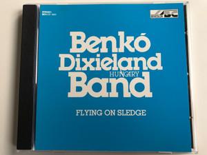 Benkó Dixieland Hungary Band – Flying On Sledge / Bencolor Audio CD 1995 Stereo / BEN-CD 5401