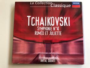 Tchaikovsky – Symphony N°4 - Roméo et Juliette / Antal Dorati / La Collection Classique / DECCA Audio CD Stereo / 466 548-2