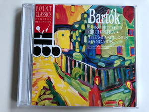 Bartók – Concerto For Orchestra, The Miraculous Mandarin / Austrian Radio Symphony Orchestra (ORF), Conducted: Milan Horvat / Point Classics Audio CD 1994 / 2671602