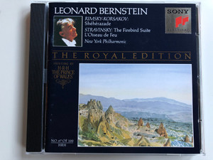 Leonard Bernstein / Rimsky-Korsakov: Shéhérazade, Stravinsky: The Firebird Suite, L'Oiseau de Feu / New York Philharmonic / The Royal Edition / Painting By H.R.H. The Prince of Wales / Sony Classical ‎Audio CD 1993 / SMK 47605