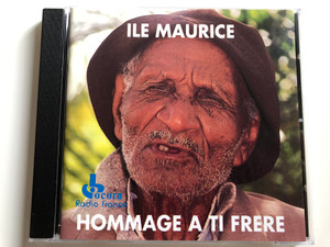 Ile Maurice - Hommage A Ti Frère / Ocora Audio CD 1991 Stereo / C 560019