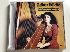 Melinda Felletár / Cabezón, Debussy, Donizetti, Glinka, Palero, Pierné, Ribayaz, Smetana, Tournier, Watkins / DDD Audio CD 1996 Stereo / BCC 15