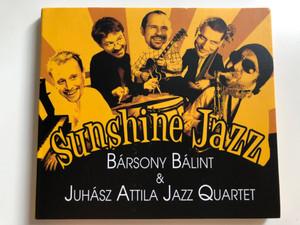Sunshine Jazz / Bársony Bálint & Juhász Attila Jazz Quartet / Audio CD / 5999545518628