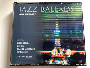 Jazz Ballads - After Midnight / Jim Hall, Larry Coryell, Chroma, Charles Fambrough, Savoy Brown, and many others / Trilogie 3x Audio CD 2001 / 205949-349