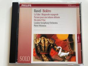 Ravel – Bolero / La Valse, Rhapsodie espagnole, Pavane pour une infante defunte, Ma mere l'Oye / London Symphony Orchestra, Pierre Monteux / Philips Audio CD 1995 / 442 542-2