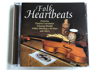 Folk Heartbeats featuring Fairport Convention, Amazing Blondel, Ashley Hutching's All Stars, and others / E2 Audio CD 1998 / ETDCD018