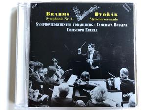 Brahms - Symphonie Nr. 4 / Dvorak - Streicherserenade / Symphonieorchester Vorarlberg / Camerata Bregenz / Christoph Eberle / SOV Audio CD 1992 / SOV 349201