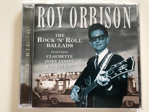 Roy Orbison ‎– The Rock 'N' Roll Ballads / Featuring Claudette, Ooby Dooby, Go! Go! Go! / Prism Leisure ‎Audio CD 1999 / PLATCD 503