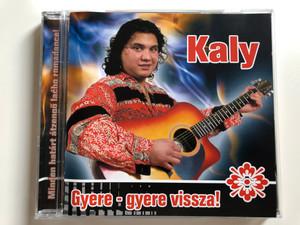 Kaly / Gyere-gyere vissza! / EMI Records 2005 / 0724387350922