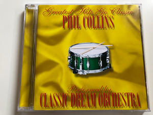 Greatest Hits Go Classic / Phil Collins / Performed By Classic Dream Orchestra / BMG Audio CD 2001 Stereo / 74321 89438 2