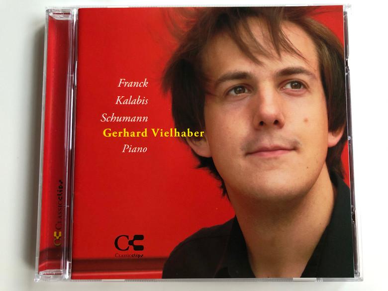 Franck, Kalabis, Schumann / Gerhard Vielhaber - piano / Classicclips Audio CD 2006 / CLCL 103