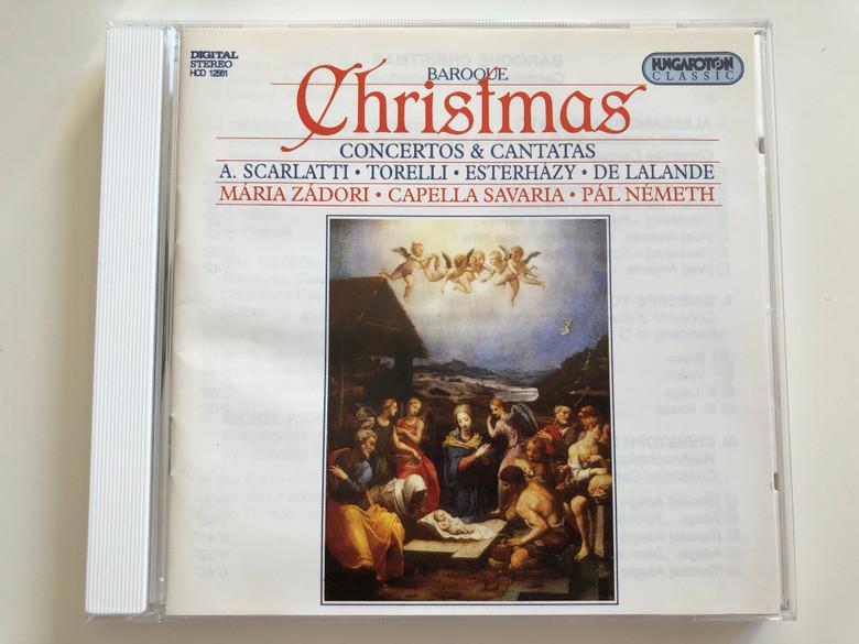 Baroque Christmas - Concertos & Cantatas / A. Scarlatti, Torelli, Esterházy, De lalande, Mária Zádori, Capella Savaria, Pál Németh / Hungaroton Classic Audio CD 1995 Stereo / HCD 12561
