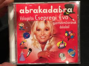Abrakadabra - Válogatás Csepregi Éva gyermekműsorának dalaiból! / Audio CD 2007 / A-Pro CsÉ 2007/02 (5999516570044)