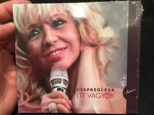 Csepregi Éva - Itt vagyok / Audio CD 2015 / Itt Vagyok, Elmentél, Százszor szép / Hunnia Records (5999883043301)