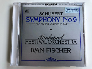 Schubert – Symphony No.9 In C Major »Great« D. 944 / Budapest Festival Orchestra, Iván Fischer / Hungaroton Audio CD 1994 Stereo / HCD 12722-2