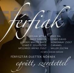 Férfiak - Férfisztár-duettek Nőknek / Men - Men stars' duets for Women / Dolhai Attila, Feke Pál, Szabó P. Szilveszter- Caramel / Audio CD / Sony Music (886976855024)