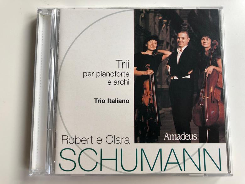 Trii Per Pianoforte E Archi / Trio Italiano / Robert e Clara Schumann / Amadeus Audio CD 2001 / AM 140-2
