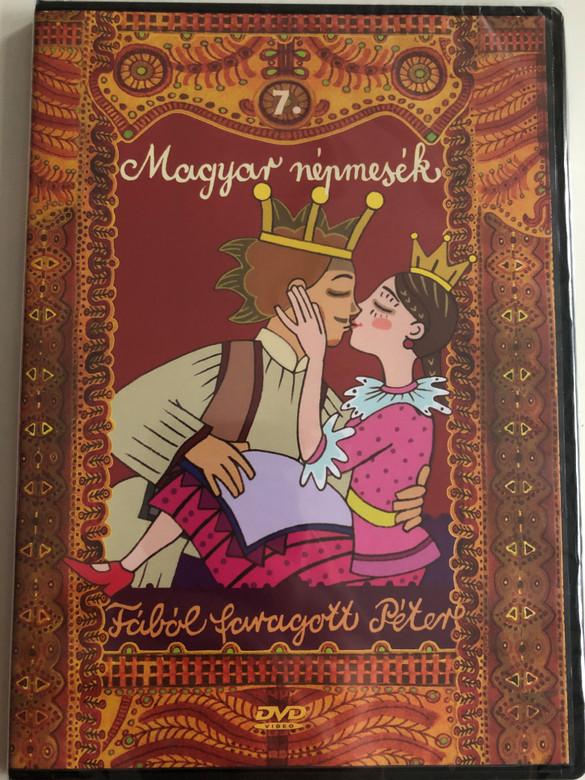 Magyar népmesék 7. DVD 2008 - Fábol faragott Péter / Hungarian folk tales - animated films / Directed by Horváth Mária, Nagy Lajos (5999549905622)