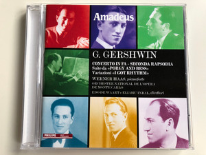 "G. Gershwin – Concerto In Fa - Seconda Rapsodia, Suite Da ""Porgy And Bess"", Variazioni ""I Got Rhythm"" / Werner Haas, Orchestre National De L'Opéra De Monte-Carlo / Edo De Waart, Eliahu Inbal ‎/ Philips Audio CD 1998 / 462 593-2"