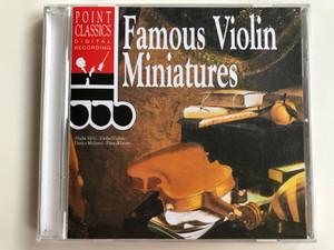 Famous Violin Miniatures / Violin: Aladár Móži / Piano: Danica Móžiová / Point Classics Audio CD 1994 / 2671842