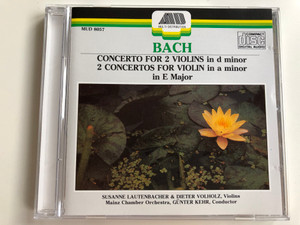 Bach - Concerto For 2 Violins In d minor / 2 Concertos for Violin in a minor in e major / Violins: Susanne Lautenbacher & Dieter Volholz / Conductor: Gunter Kehr, Mainz Chamber Ochestra / Multi Distributions Audio CD 1988 / MUD 8057