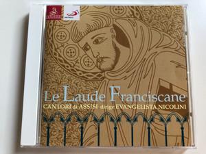 La Laude Franciscane / Cantori Di Assisi dirige Evangelista Nicolini / Ermitage Audio CD 2001 / GD 203