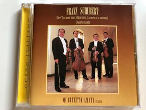 Franz Schubert / Der Tod und das Madchen (La morte e la fanciulla) / Quartetto Amati Italia / Gusto Italiano Audio CD 1996 / GI 053