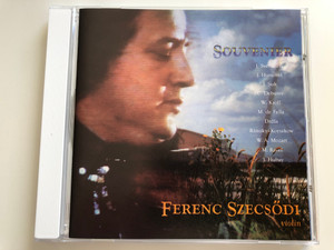 Souvenier / J. Svendsen, J. Hummel, J. Suk, C. Debussy, W. Kroll, M. de Falla, Drdla, Rimsky-Korsakow, W. A. Mozart, M. Ravel, J. Hubay / Violin: Ferenc Szecsodi / Sony Dadc Austria Audio CD / B86SZ83-97