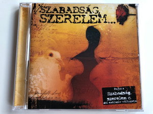 Szabadsag, Szerelem... / Rajta a Szabadsag, szerelem c. dal exkluziv valtozatai / Magneoton Audio CD 2006 / 5101-18433-2