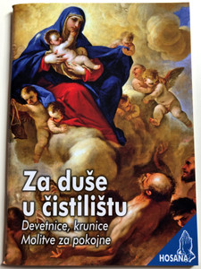 Za duše u čistilištu - devetnice, krunice, molitve za pokojne / Croatian language Catholic prayer book for souls in purgatory / Hosana Knjiga 19. / Verbum d.o.o / Petar Balta (9789532354379)