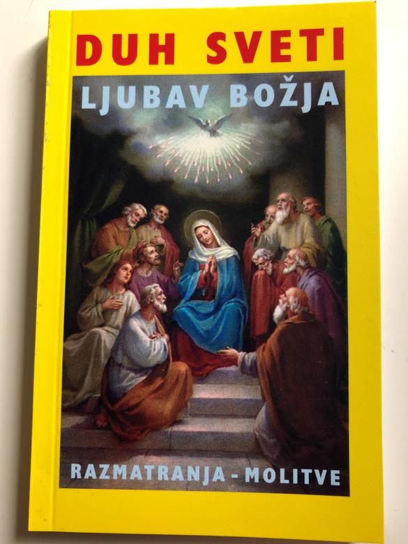 Duh Sveti - Ljubav Božja by Ivan Škunca / Holy Spirit - The Love of God / Catholic Prayer and meditation book in Croatian language / Razmatranja - Molitve / Paperback / Tomagraf 2007 (9789520221966)
