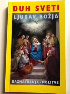 Duh Sveti - Ljubav Božja by Ivan Škunca / Holy Spirit - The Love of God / Catholic Prayer and meditation book in Croatian language / Razmatranja - Molitve / Paperback / Tomagraf 2007 (9789520221966)